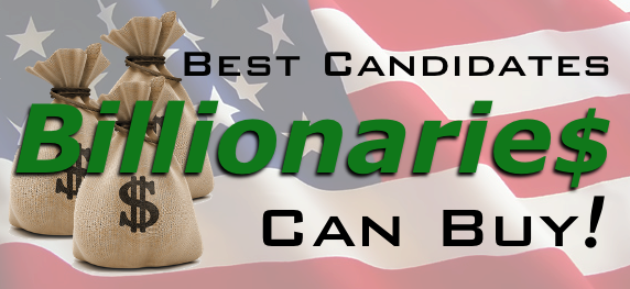 Best Candidates Billionaires Can Buy!